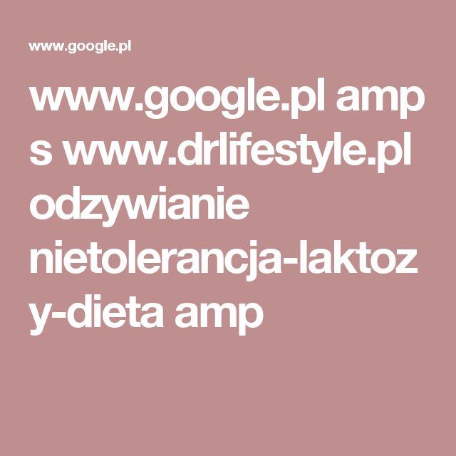 www.google.pl amp s www.drlifestyle.pl odzywianie nietolerancja-laktozy-dieta amp