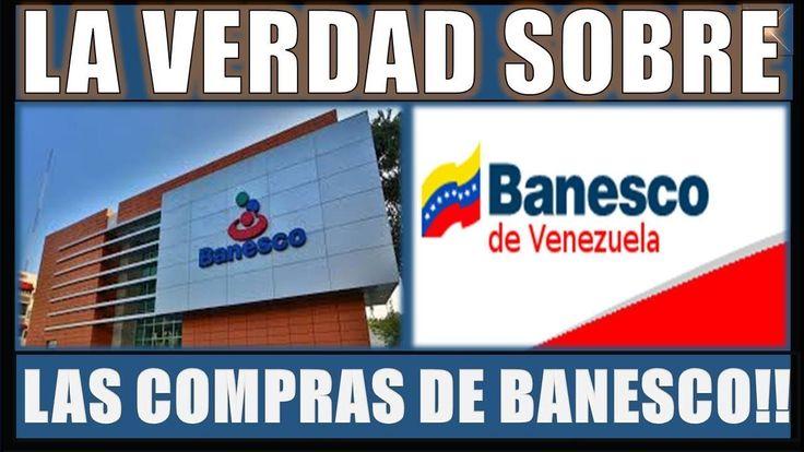 La verdad sobre las COMPRA de BANESCO!!||NOTICIAS IMPORTANTE VENEZUELA 12 ENERO 2018