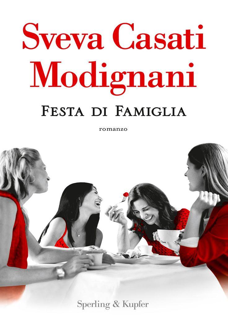 """17/10/2017 • Esce """"Festa di famiglia"""" di Sveva Casati Modignani edito da Sperling & Kupfer"""