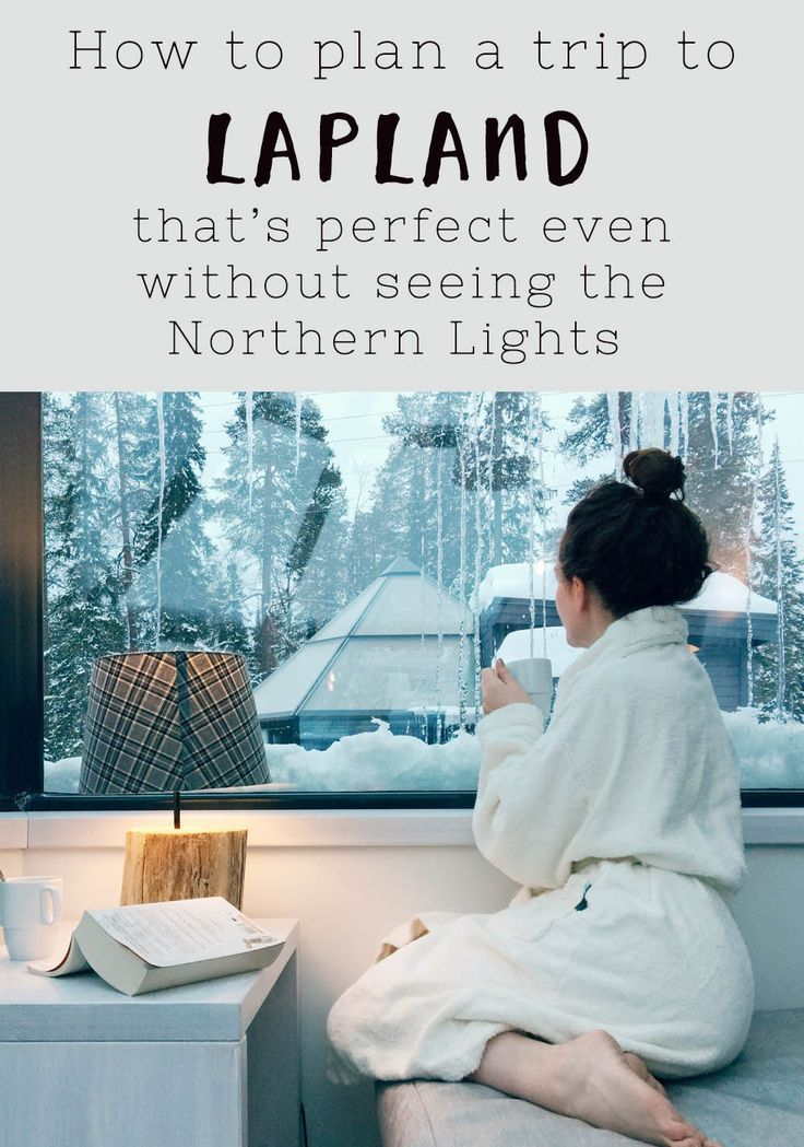How to make the most of a trip to Lapland – even if you don't see the aurora
