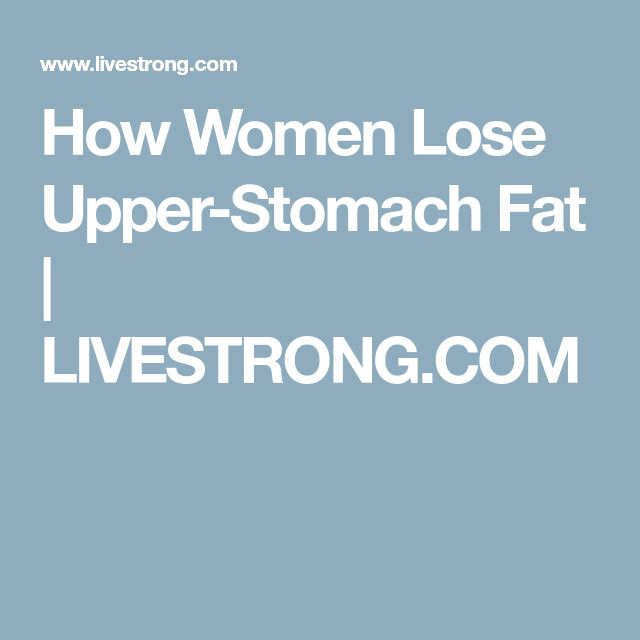 How Women Lose Upper-Stomach Fat | LIVESTRONG.COM