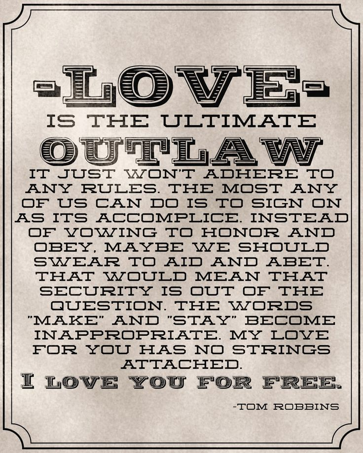 "Tom Robbins ""Love is the ultimate outlaw...""  A lovely quote for weddings"