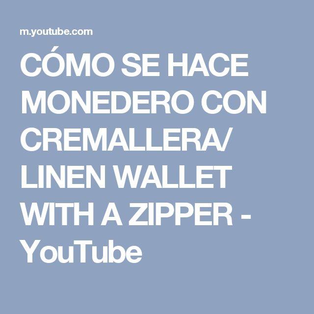 CÓMO SE HACE MONEDERO CON CREMALLERA/ LINEN WALLET WITH A ZIPPER - YouTube
