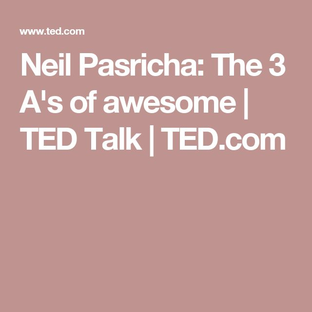 Neil Pasricha: The 3 A's of awesome | TED Talk | TED.com