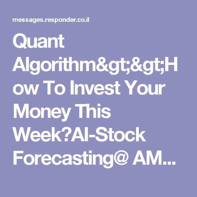 Quant Algorithm>>How To Invest Your Money This Week☆AI-Stock Forecasting@ AMD, AAPL, NVDA, TSLA, NFLX| AI-Based Opportunities Scanner: How To Predict The Stock Market By Using Deep Learning? ➦ Top Stock Picks For This Week |