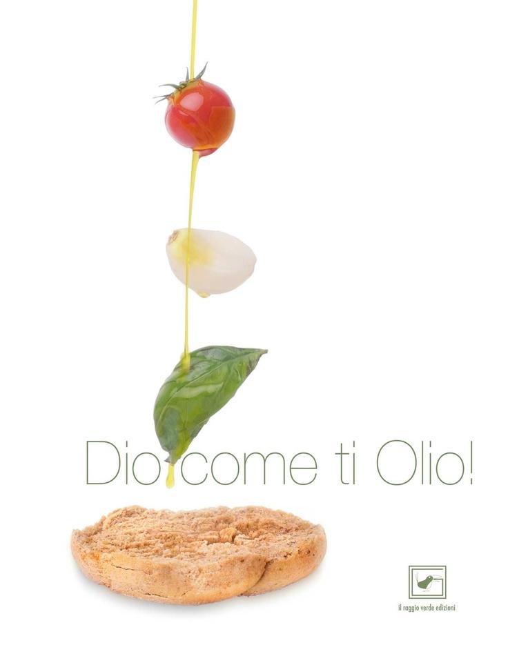Libro Dio come di olio