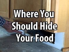 In a long-term disaster there could be looters going home to home taking people's supplies. In case that happens, you should find some good hiding places.