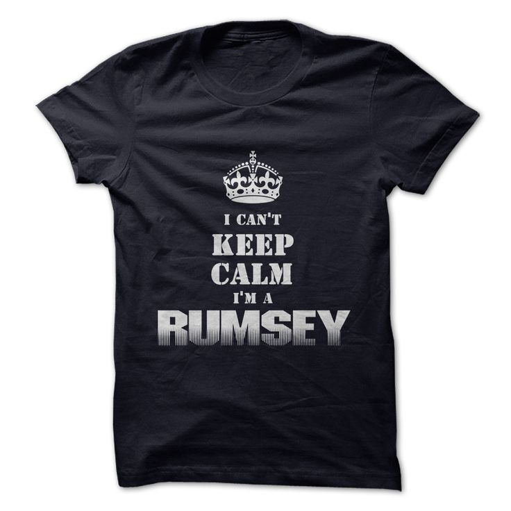 """If youre a RUMSEY then this shirt is for you! Show your strong RUMSEY pride by wearing this """"I Cant Keep Calm Im a RUMSEY"""" shirt today. For This T-shirt visit https://sites.google.com/site/sunfrogshirts/im-a-rumsey"""