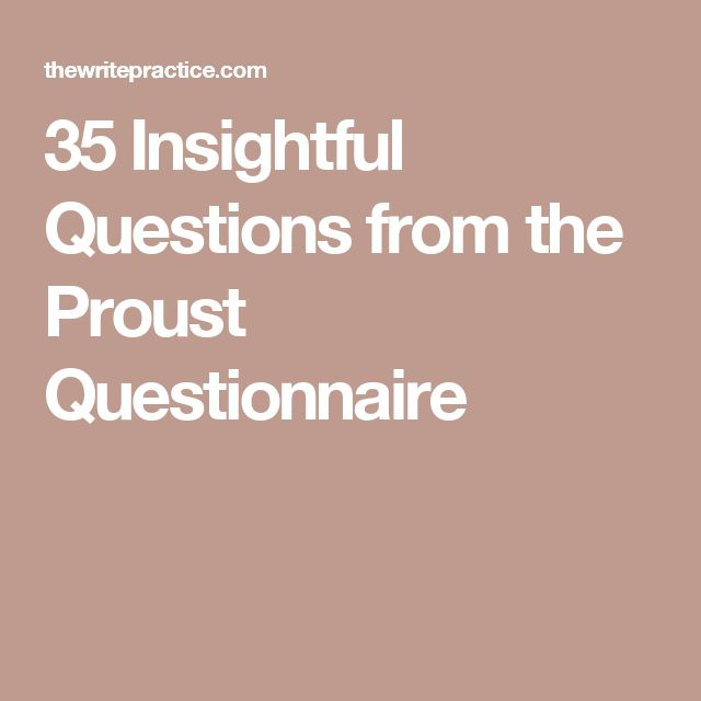 35 Insightful Questions from the Proust Questionnaire