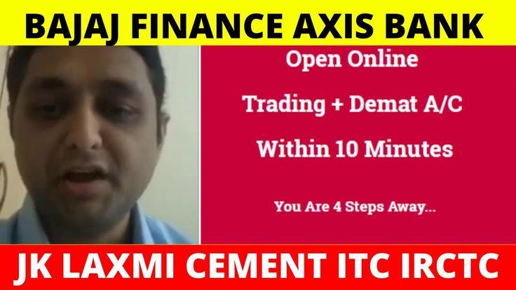 Bajaj finance axis bank jk laxmi cement itc irctc ashok