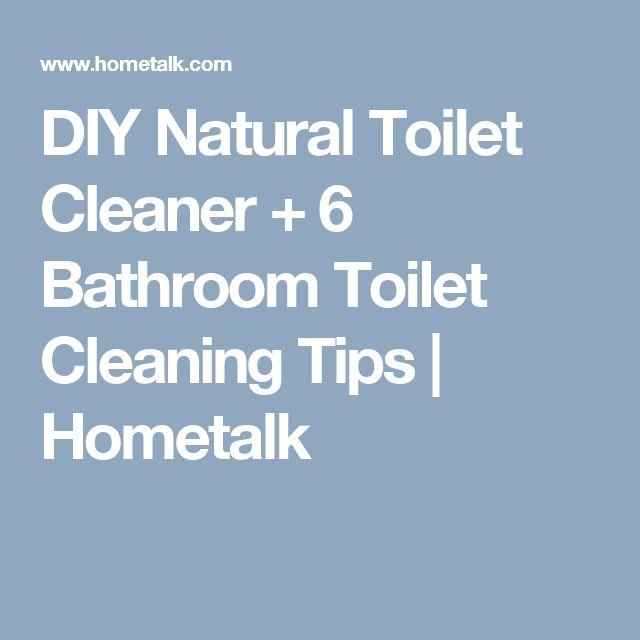 DIY Natural Toilet Cleaner + 6 Bathroom Toilet Cleaning Tips | Hometalk