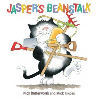 Jasper's Beanstalk by Nick Butterworth and Mick Inkpen explores days of the week, the passing of time, what plants need to grow and magical beanstalks