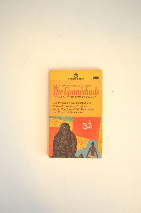 The Upanishads. The Wisdom Of The Hindu Mystics.