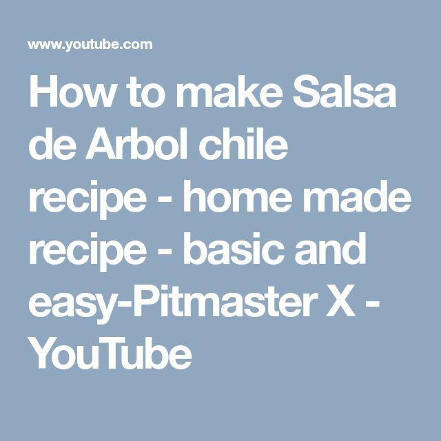 How to make Salsa de Arbol chile recipe - home made recipe - basic and easy-Pitmaster X - YouTube