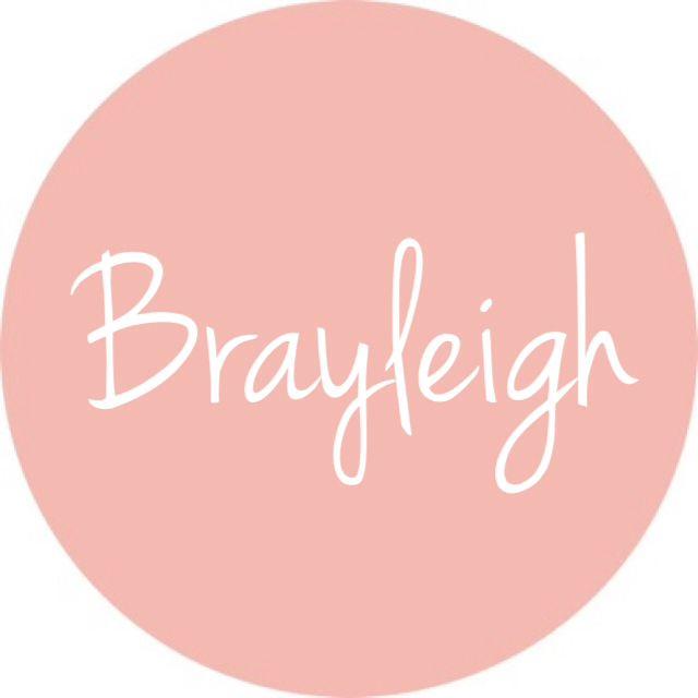 Brayleigh - Such an adorable baby girl name!