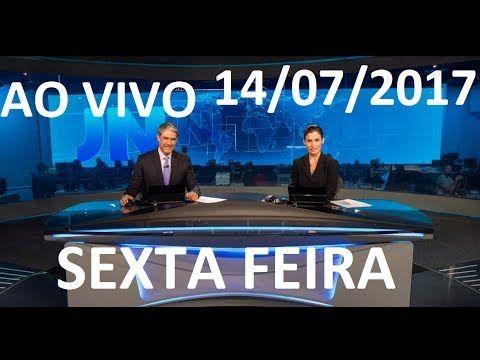 Jornal Nacional 14/07/2017 AO VIVO SEXTA FEIRA TEMER PAGOU PELOS VOTOS !!
