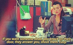 If you want someone dead, you knock on their door, they answer, you shoot them. Easy.
