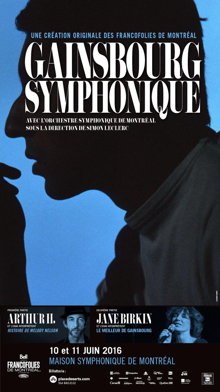 GAINSBOURG SYMPHONIQUE 10-11 JUIN 2016 FRANCOFOLIES MAISON SYMPHONIQUE. Pour souligner le 25e anniversaire du décès de Serge Gainsbourg, les FrancoFolies annoncent la création du spectacle, où la douce voix de Jane Birkin, muse et compagne du très regretté auteur et compositeur français, sera accompagnée par l'Orchestre symphonique de Montréal, dirigé par Simon Leclerc. En première partie, Arthur H interprète dans son intégralité le chef-d'œuvre de Gainsbourg, l'Histoire de Melody Nelson.