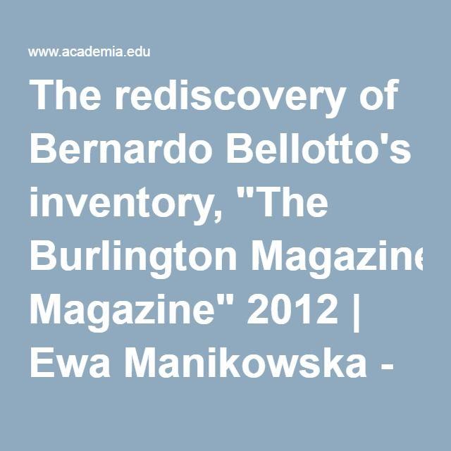 "The rediscovery of Bernardo Bellotto's inventory, ""The Burlington Magazine"" 2012   Ewa Manikowska - Academia.edu"