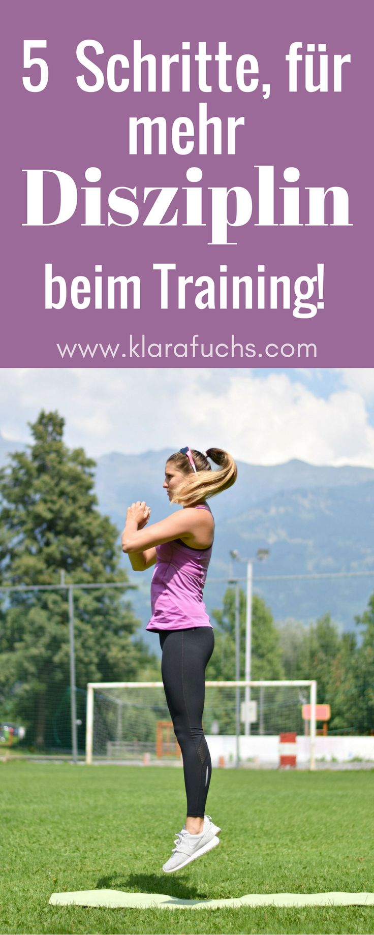 Mit diesen Tipps hältst du länger durch! 5 Schritte für mehr Disziplin und wie du Sport und Training zur Gewohnheit machst erfährst du hier. Tipps für mehr Disziplin beim Training bekommst du hier. Blog: www.klarafuchs.com