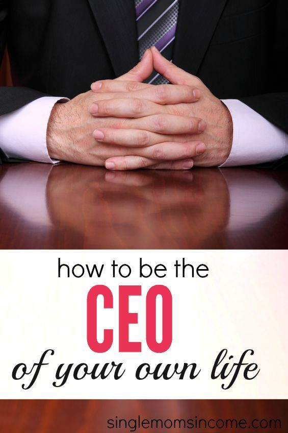 Ready to create the life you love? Act like the CEO of your own life and take these steps for maximum success. http://singlemomsincome.com/how-to-be-the-ceo-of-your-own-life/
