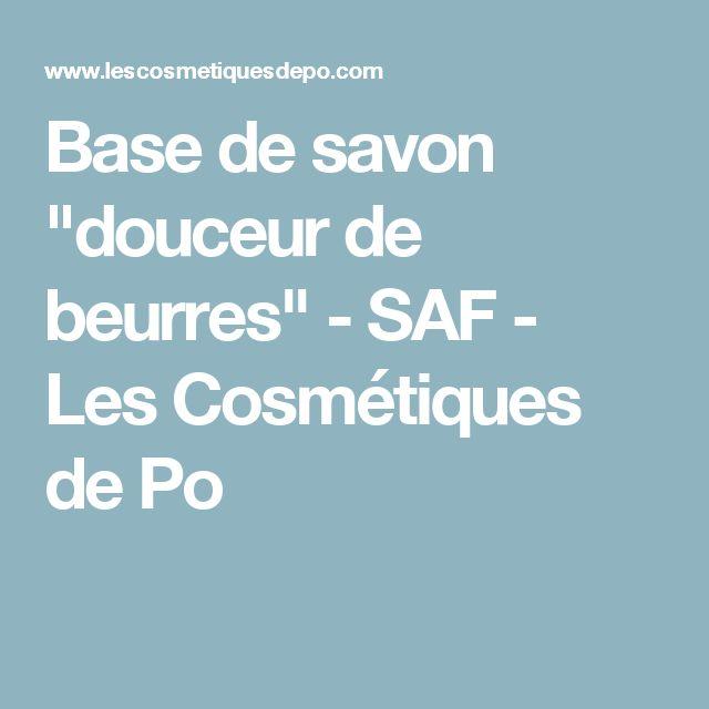 """Base de savon """"douceur de beurres"""" - SAF - Les Cosmétiques de Po"""