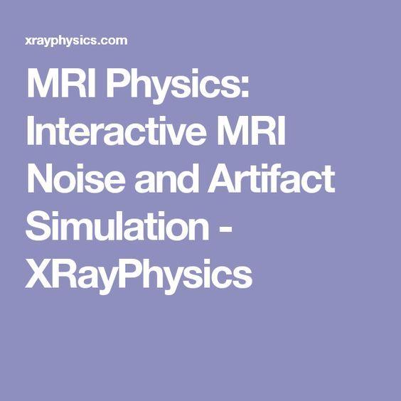 MRI Physics: Interactive MRI Noise and Artifact Simulation - XRayPhysics