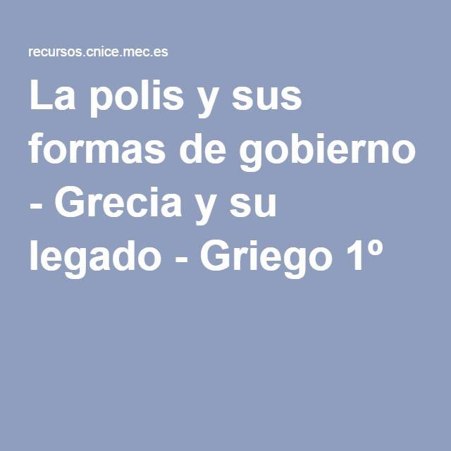 La polis y sus formas de gobierno - Grecia y su legado - Griego 1º
