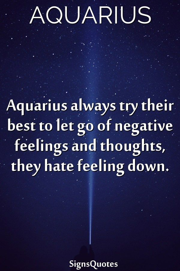 Aquarius Always Try Their Best To Let Go Of Negative Feelings And