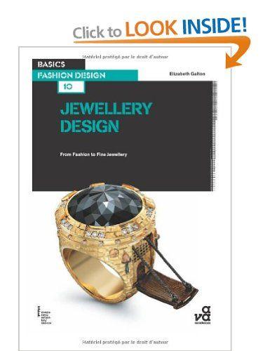 Basics Fashion Design 10: Jewellery Design: From Fashion to Fine Jewellery: Amazon.co.uk: Elizabeth Galton: Books