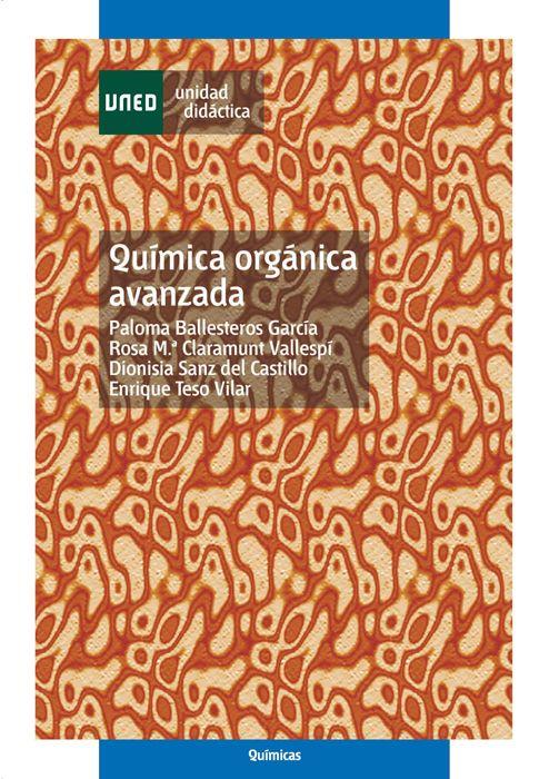 Química orgánica avanzada [Recurso electrónico] / Paloma Ballesteros García ... [et al.]. -- Madrid : Universidad Nacional de Educación a Distancia, 2013.