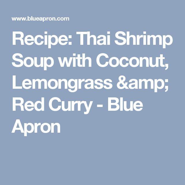 Recipe: Thai Shrimp Soup with Coconut, Lemongrass & Red Curry - Blue Apron