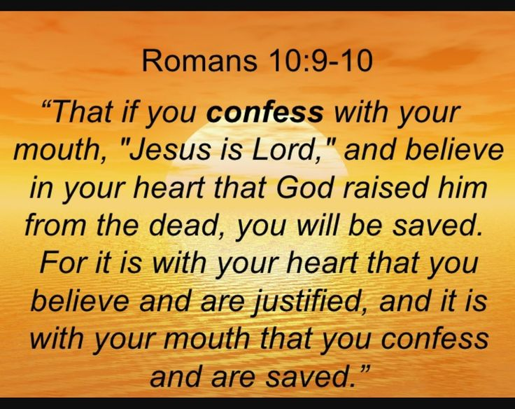 5-30-17 confess_believe_will be saved. Romans 10:9