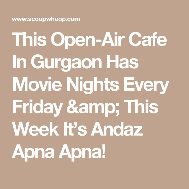 This Open-Air Cafe In Gurgaon Has Movie Nights Every Friday & This Week It's Andaz Apna Apna!