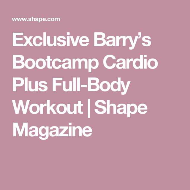Exclusive Barry's Bootcamp Cardio Plus Full-Body Workout | Shape Magazine