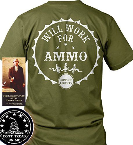 """Bundle of 3 items. Will Work for Ammo. Second Amendment . Army LRG T-Shirt. . Bundle of 3 items: T-shirt, Pocket Constitution & 4.5"""" decal. Official Sons of Liberty Tees® Gear. Made in the USA. Second Amendment / Pro Gun T-Shirts. Screen Printed on a Bayside Brand™ MADE IN AMERICA T-Shirt. 6.1 oz. 100% Pre-Shrunk American Made Cotton Tee. Premium Cotton Tee. Liberty, Second Amendment, and Patriot Apparel/T-Shirts - made by a small American owned business, by a couple of die hard patriots...."""