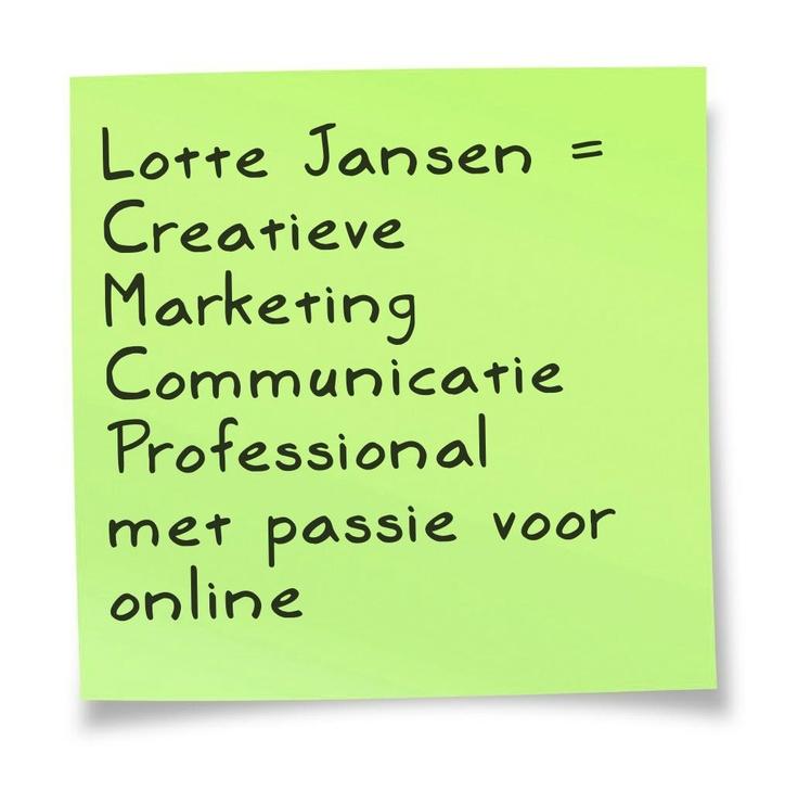 Lotte Jansen = Creatieve Marketing Communicatie professional met passie voor online