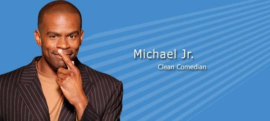 Michael Jr. - clean comedian