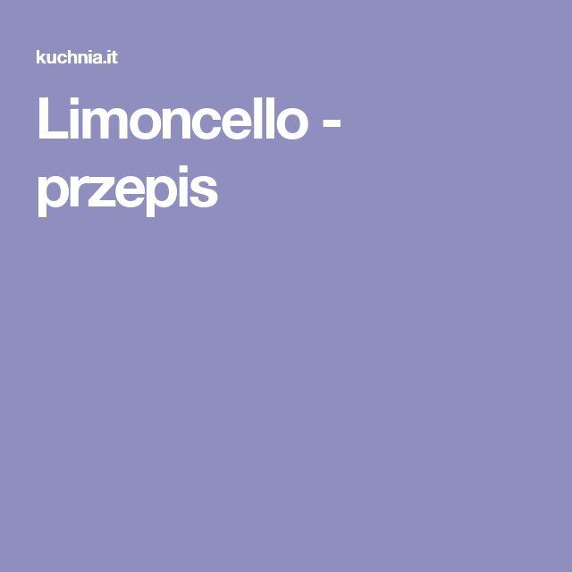 Limoncello - przepis
