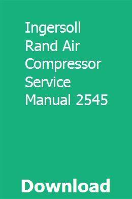 Ingersoll Rand Air Compressor Service Manual 2545 download pdf