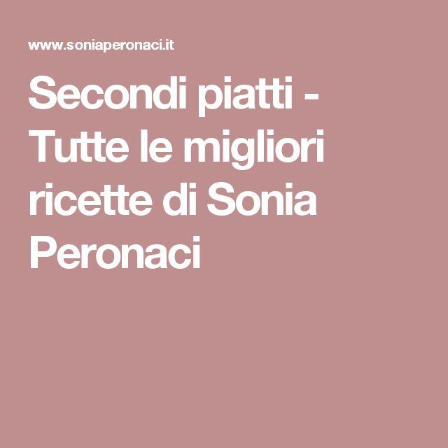 Secondi piatti - Tutte le migliori ricette di Sonia Peronaci