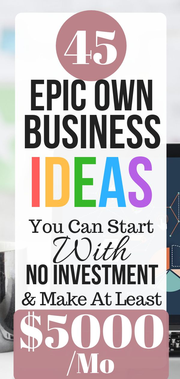 45 Epic Own Business Ideas You Can Start With No Investment