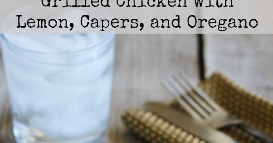 lemon capers and oregano recipes with lemon grilled chicken recipes ...