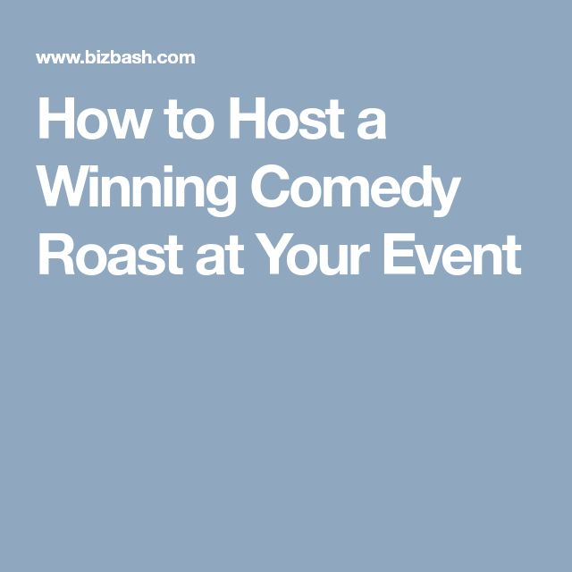 How to Host a Winning Comedy Roast at Your Event