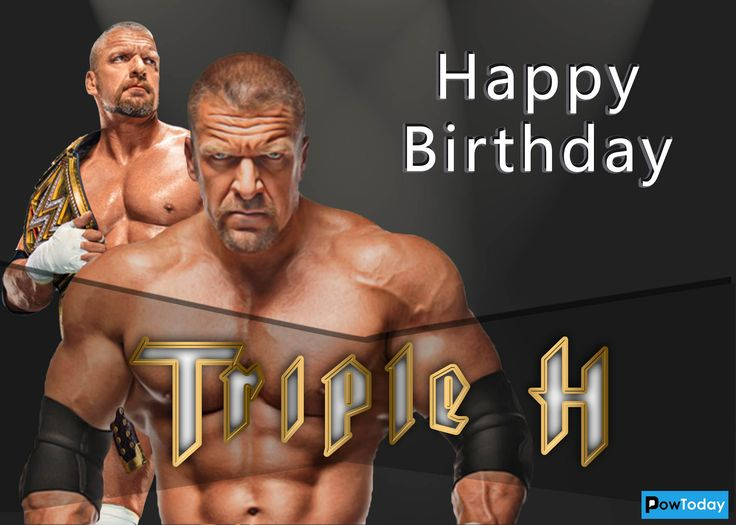 Wishing Happy Birthday to the WWE Superstar and the real life hero Paul Michael Levesque, better known by the ring name Triple H (Hunter Hearst Helmsley).