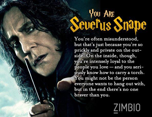 I took Zimbio's 'Harry Potter' personality quiz and I'm Severus Snape! Who are you? #ZimbioQuiz
