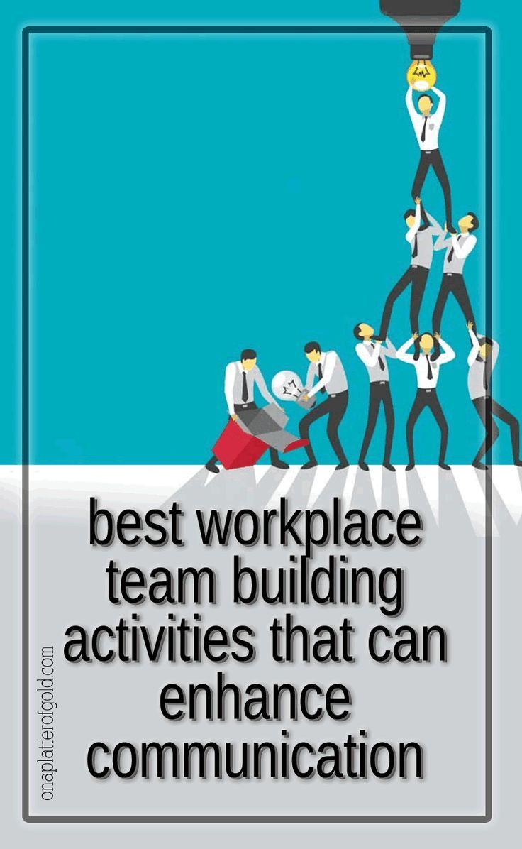 Best Workplace Team Building Activities That Can Enhance Communication Work Team Building Activities Team Building Activities Fun Team Building Activities