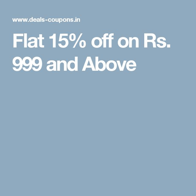 Flat 15% off on Rs. 999 and Above