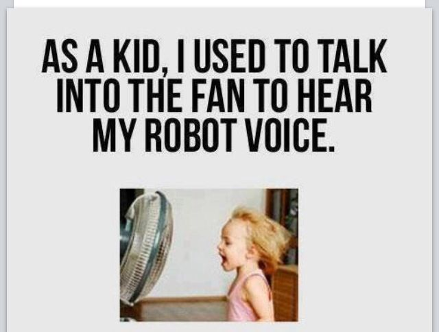 Singing on fan : 90's kids : robot voice : lol : funny picture