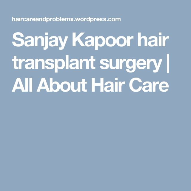 Sanjay Kapoor hair transplant surgery | All About Hair Care